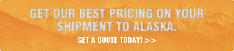 Get our best pricing on your Alaska shipment