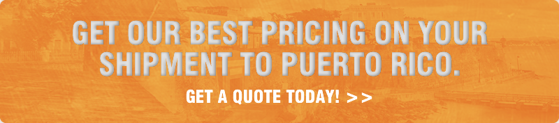 Get our best pricing on your Puerto Rico shipment